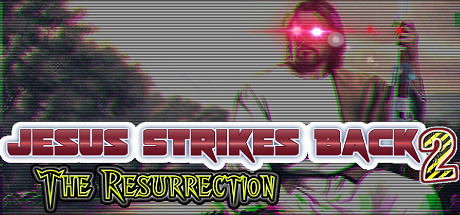 Jésus Strikes Back 2 : The resurrection